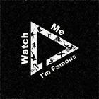 WatchMeImFamous